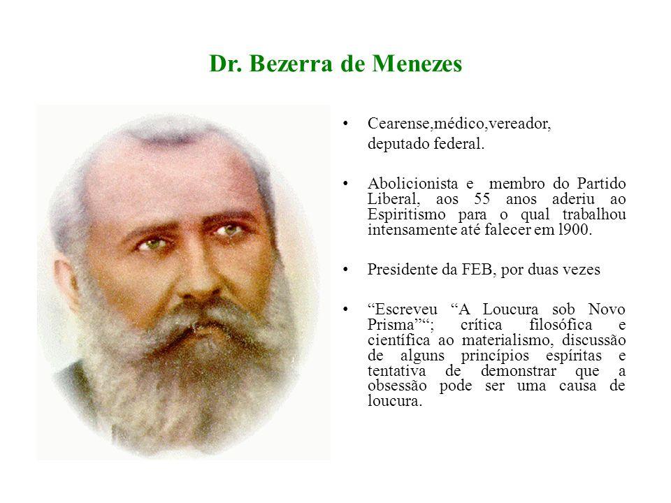 Dr. Bezerra de Menezes Cearense,médico,vereador, deputado federal.
