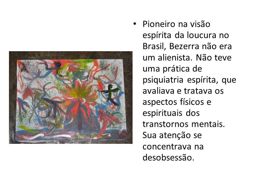 Pioneiro na visão espírita da loucura no Brasil, Bezerra não era um alienista.