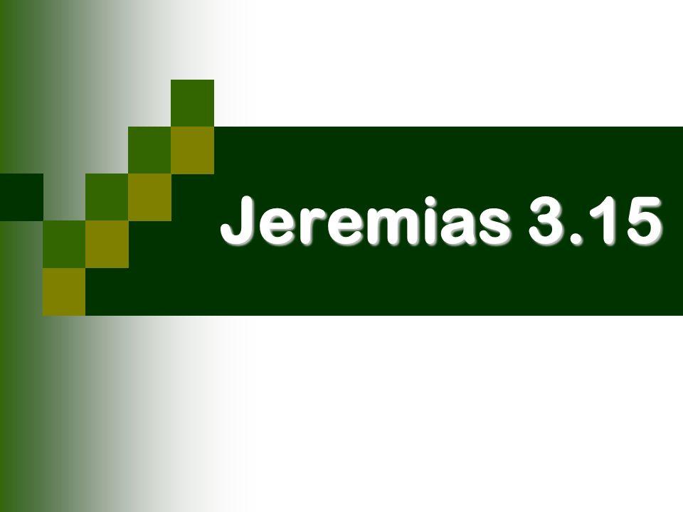 Jeremias 3.15