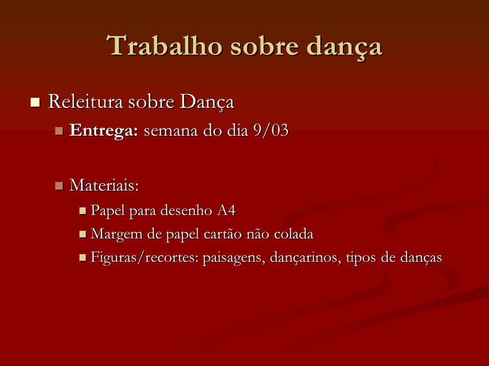 Trabalho sobre dança Releitura sobre Dança Entrega: semana do dia 9/03