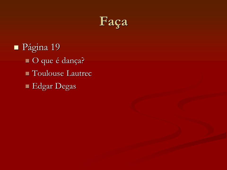 Faça Página 19 O que é dança Toulouse Lautrec Edgar Degas