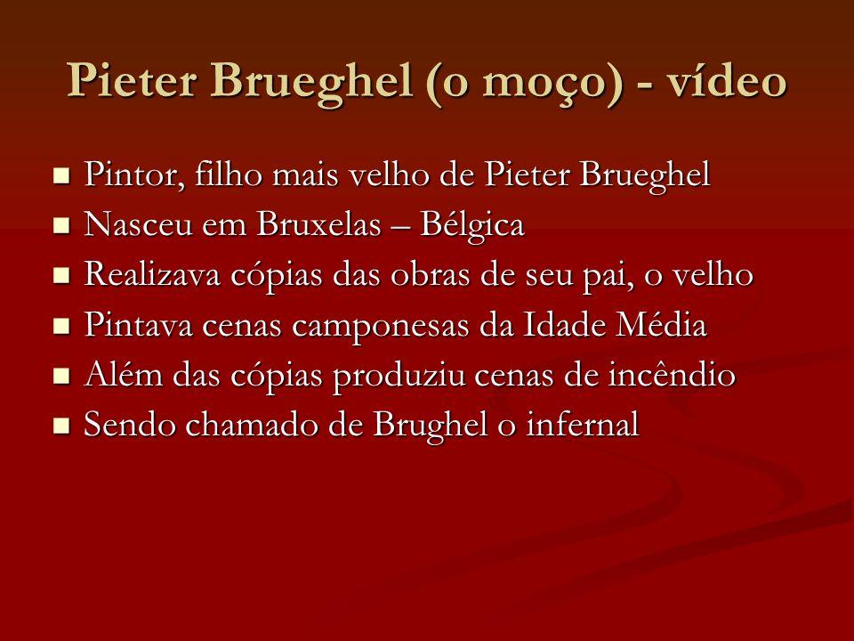 Pieter Brueghel (o moço) - vídeo