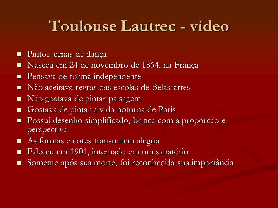 Toulouse Lautrec - vídeo