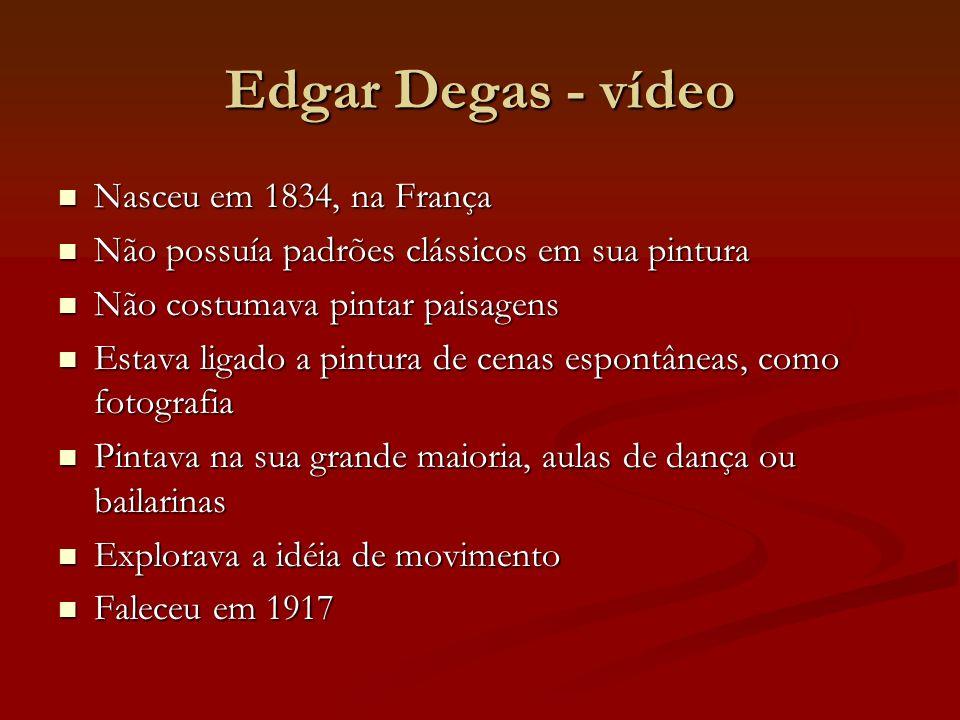 Edgar Degas - vídeo Nasceu em 1834, na França