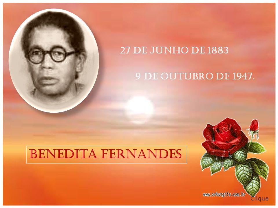 27 de junho de 1883 9 de outubro de 1947. Benedita Fernandes Clique