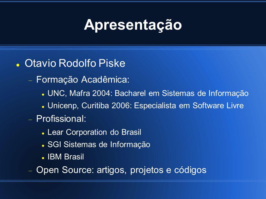 Apresentação Otavio Rodolfo Piske Formação Acadêmica: Profissional: