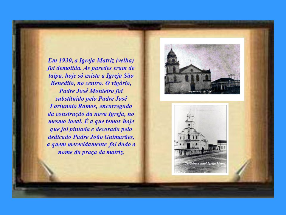 Em 1930, a Igreja Matriz (velha) foi demolida