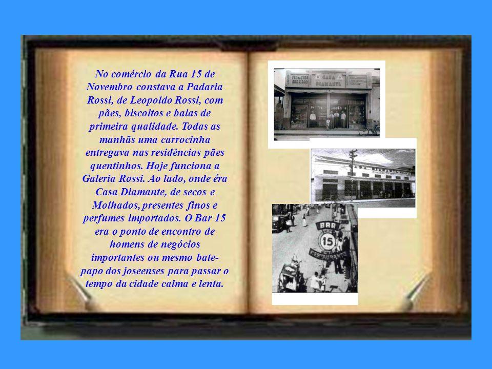 No comércio da Rua 15 de Novembro constava a Padaria Rossi, de Leopoldo Rossi, com pães, biscoitos e balas de primeira qualidade.