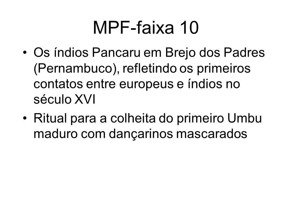 MPF-faixa 10 Os índios Pancaru em Brejo dos Padres (Pernambuco), refletindo os primeiros contatos entre europeus e índios no século XVI.
