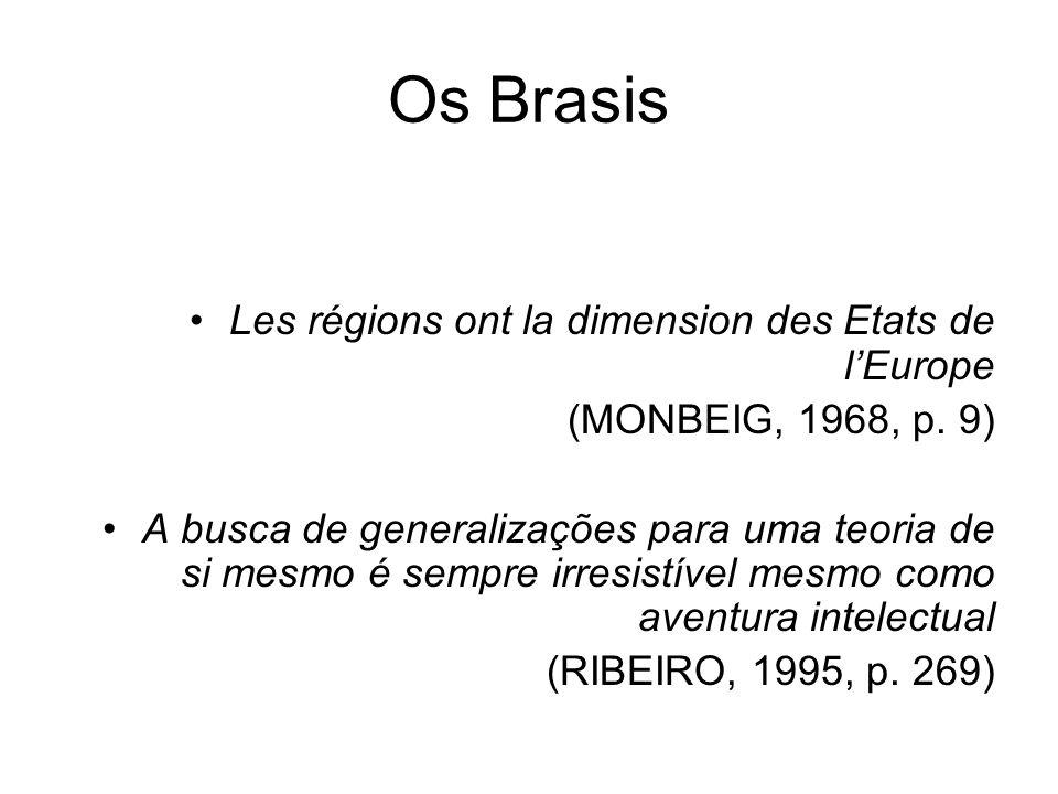 Os Brasis Les régions ont la dimension des Etats de l'Europe