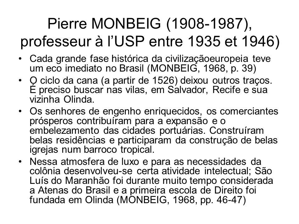 Pierre MONBEIG (1908-1987), professeur à l'USP entre 1935 et 1946)