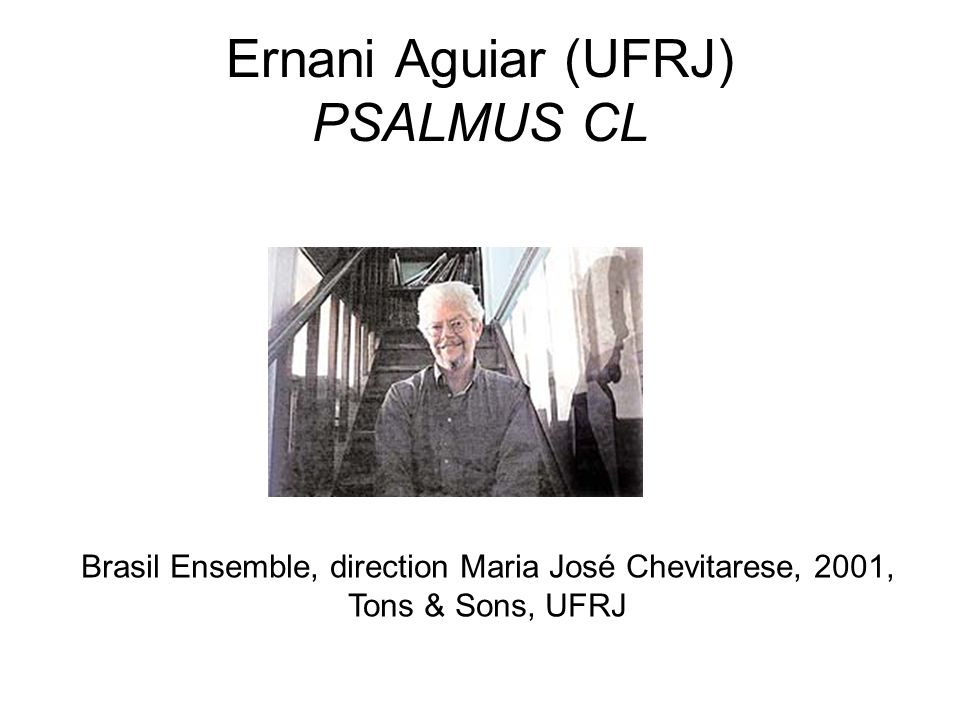 Ernani Aguiar (UFRJ) PSALMUS CL