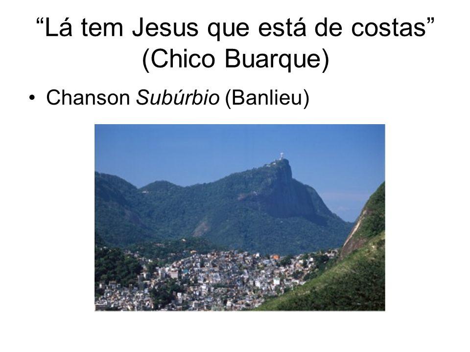 Lá tem Jesus que está de costas (Chico Buarque)