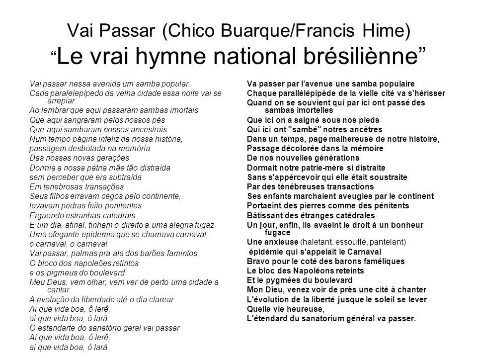 Vai Passar (Chico Buarque/Francis Hime) Le vrai hymne national brésiliènne