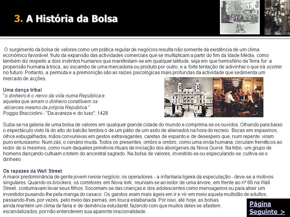 3. A História da Bolsa Página Seguinte >