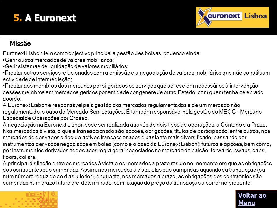 5. A Euronext Missão Voltar ao Menu