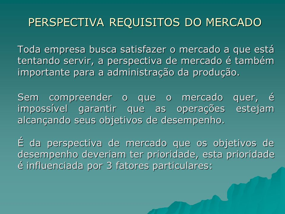 PERSPECTIVA REQUISITOS DO MERCADO