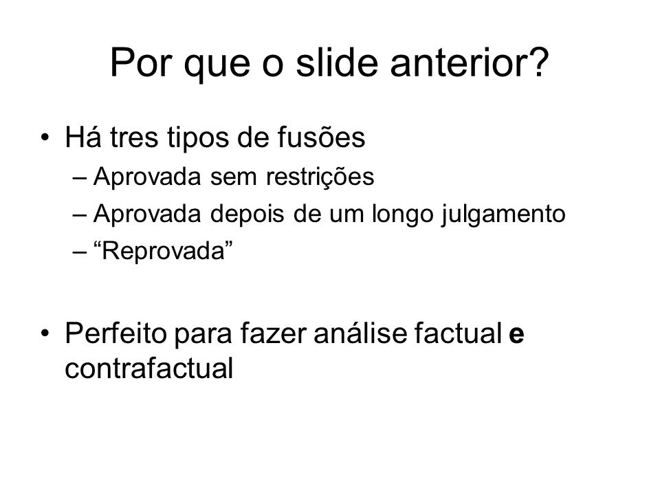 Por que o slide anterior