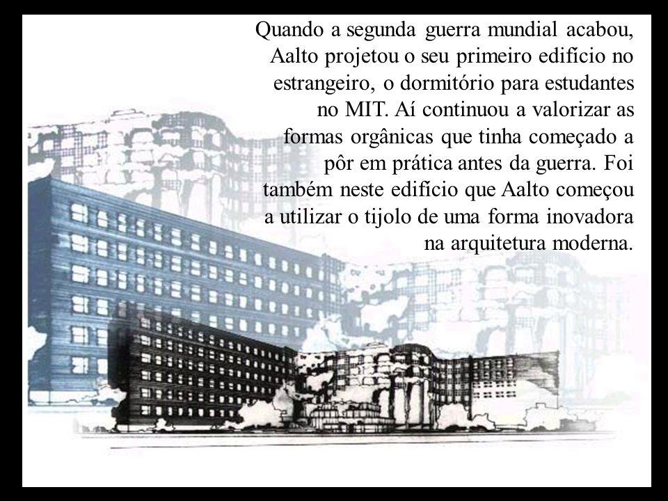 Quando a segunda guerra mundial acabou, Aalto projetou o seu primeiro edifício no estrangeiro, o dormitório para estudantes no MIT.