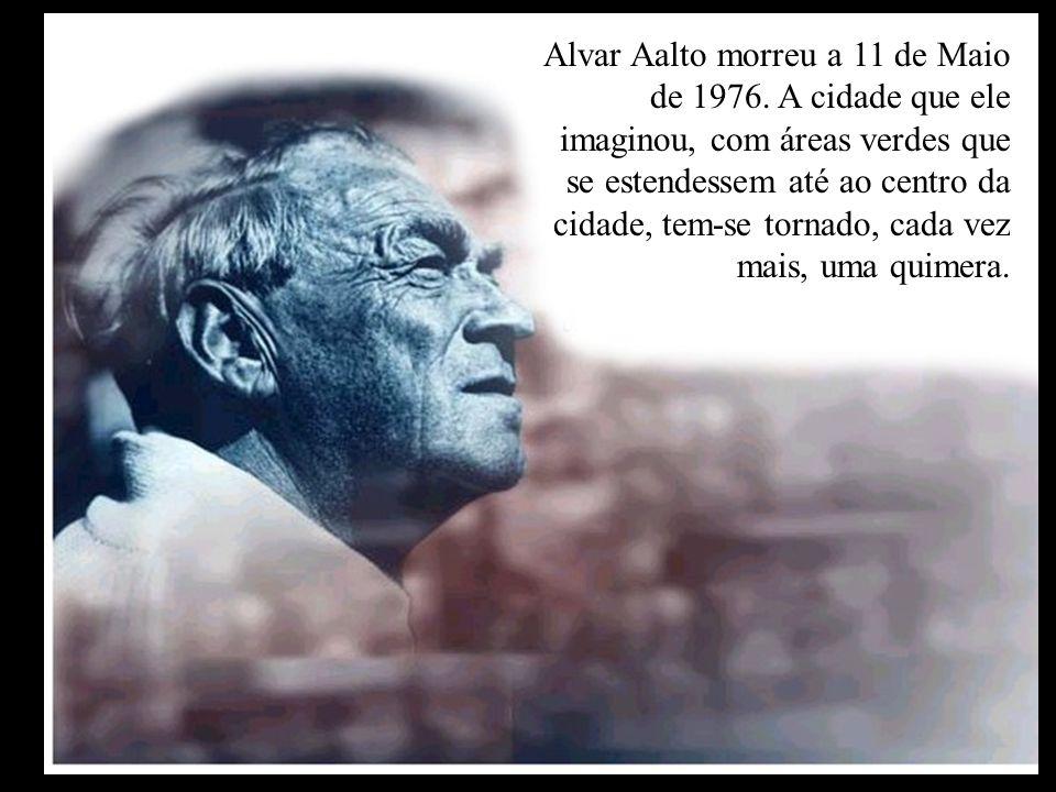 Alvar Aalto morreu a 11 de Maio de 1976