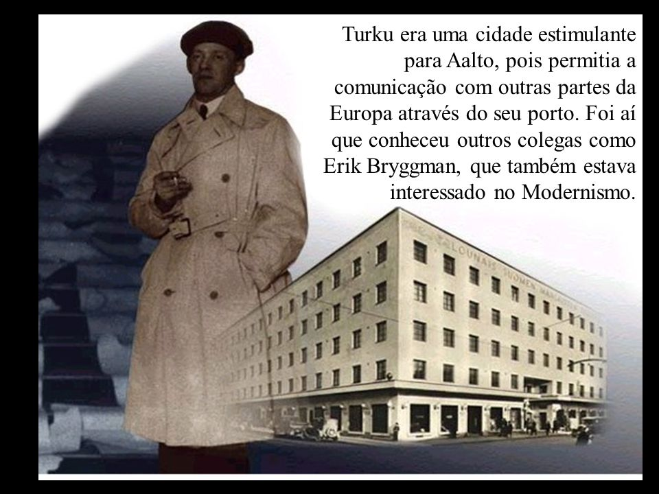 Turku era uma cidade estimulante para Aalto, pois permitia a comunicação com outras partes da Europa através do seu porto.