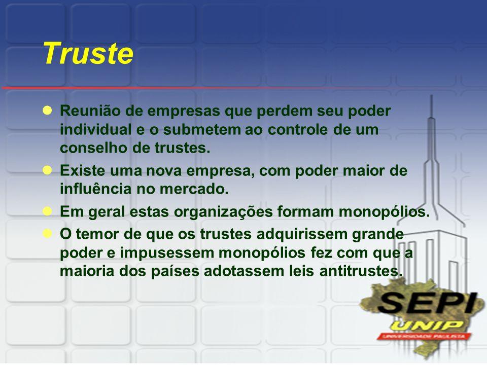 Truste Reunião de empresas que perdem seu poder individual e o submetem ao controle de um conselho de trustes.
