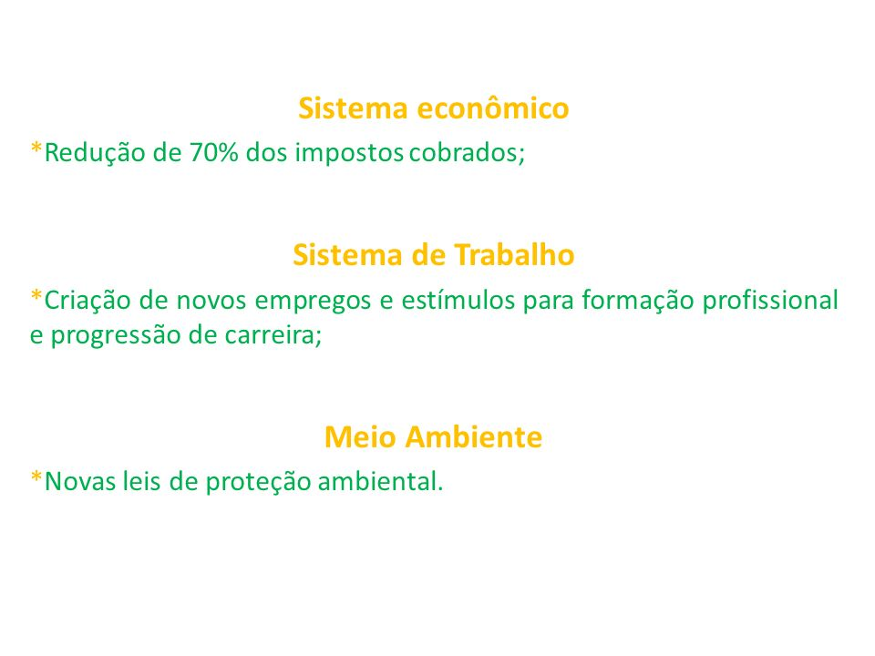 Sistema econômico Sistema de Trabalho Meio Ambiente