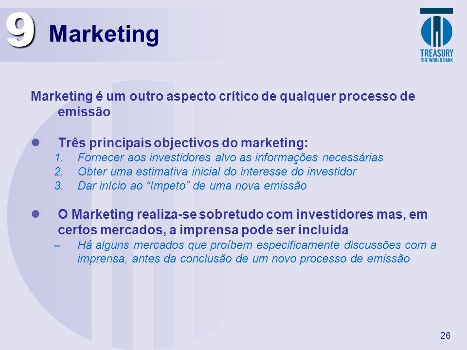 9 Marketing. Marketing é um outro aspecto crítico de qualquer processo de emissão. Três principais objectivos do marketing: