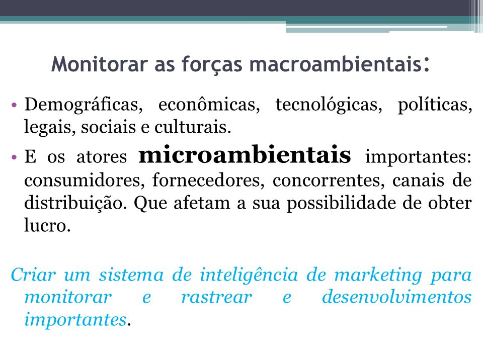 Monitorar as forças macroambientais: