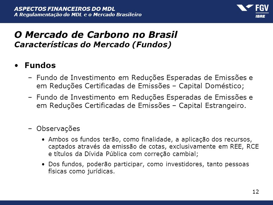 O Mercado de Carbono no Brasil Características do Mercado (Fundos)
