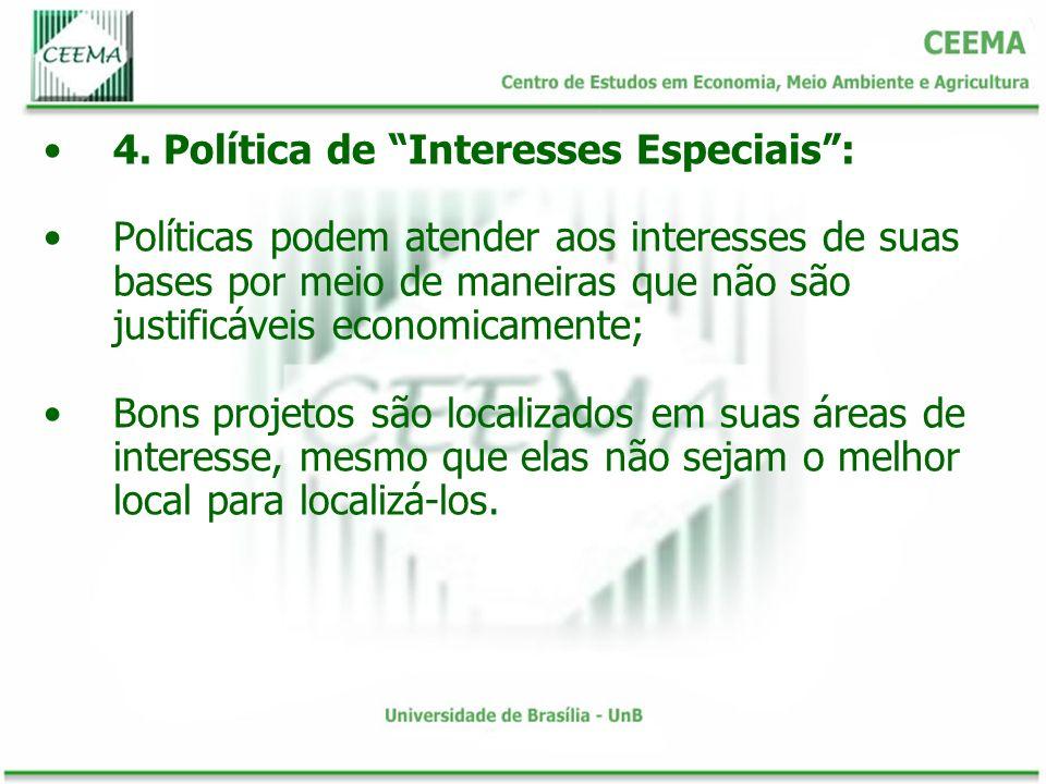 4. Política de Interesses Especiais :