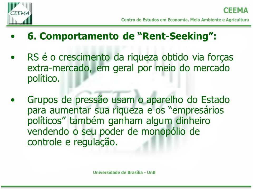 6. Comportamento de Rent-Seeking :