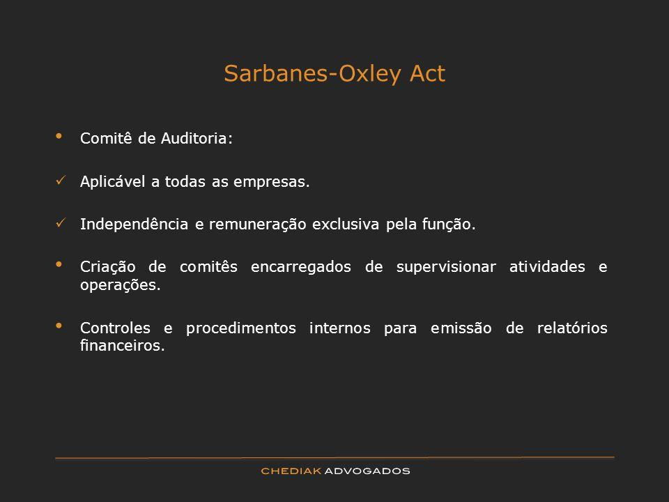 Sarbanes-Oxley Act Comitê de Auditoria: Aplicável a todas as empresas.