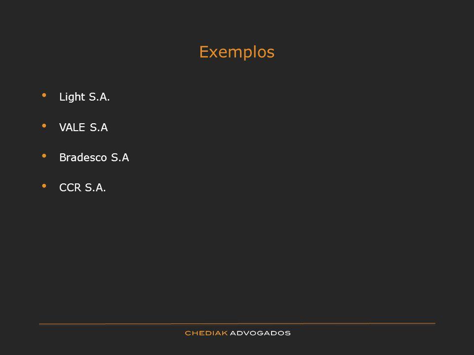 Exemplos Light S.A. VALE S.A Bradesco S.A CCR S.A.