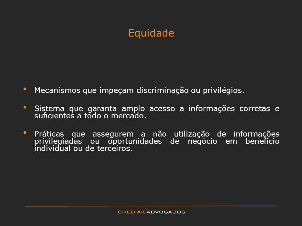 Equidade Mecanismos que impeçam discriminação ou privilégios.