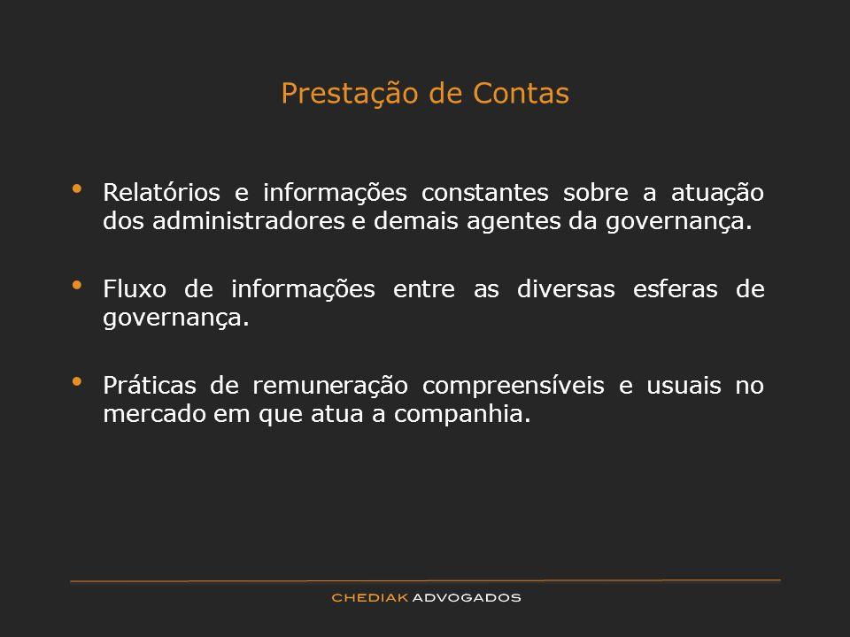 Prestação de Contas Relatórios e informações constantes sobre a atuação dos administradores e demais agentes da governança.
