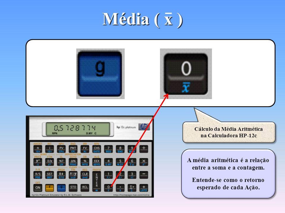 Média ( x ) A média aritmética é a relação entre a soma e a contagem.