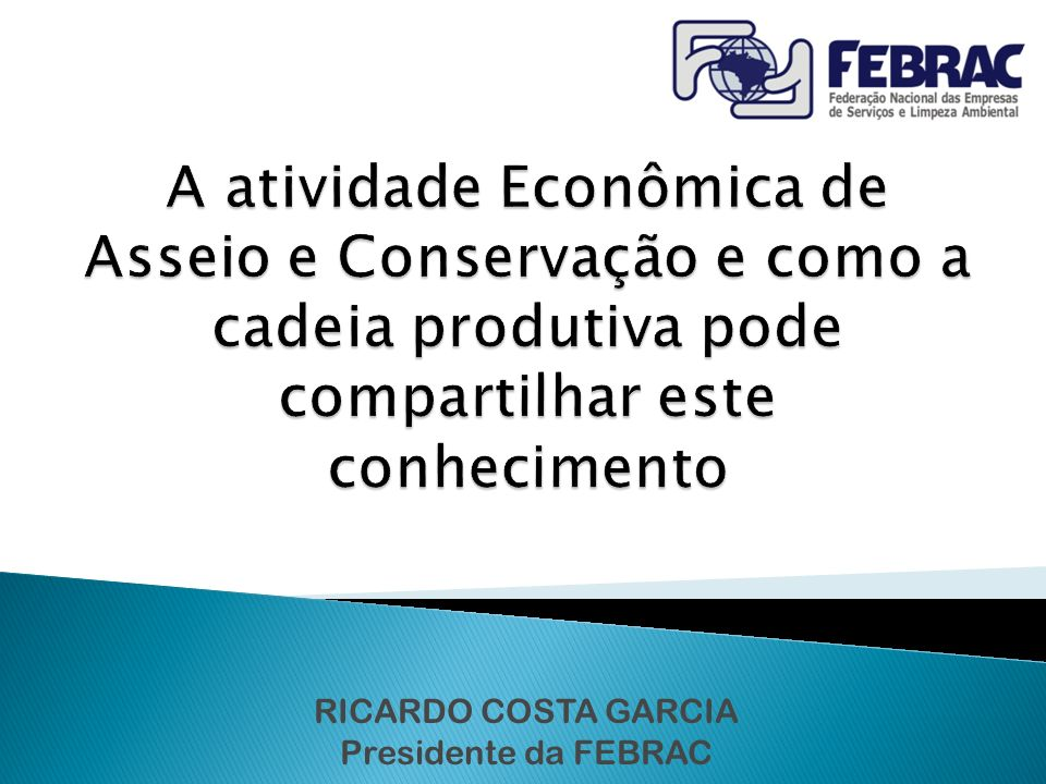 RICARDO COSTA GARCIA Presidente da FEBRAC