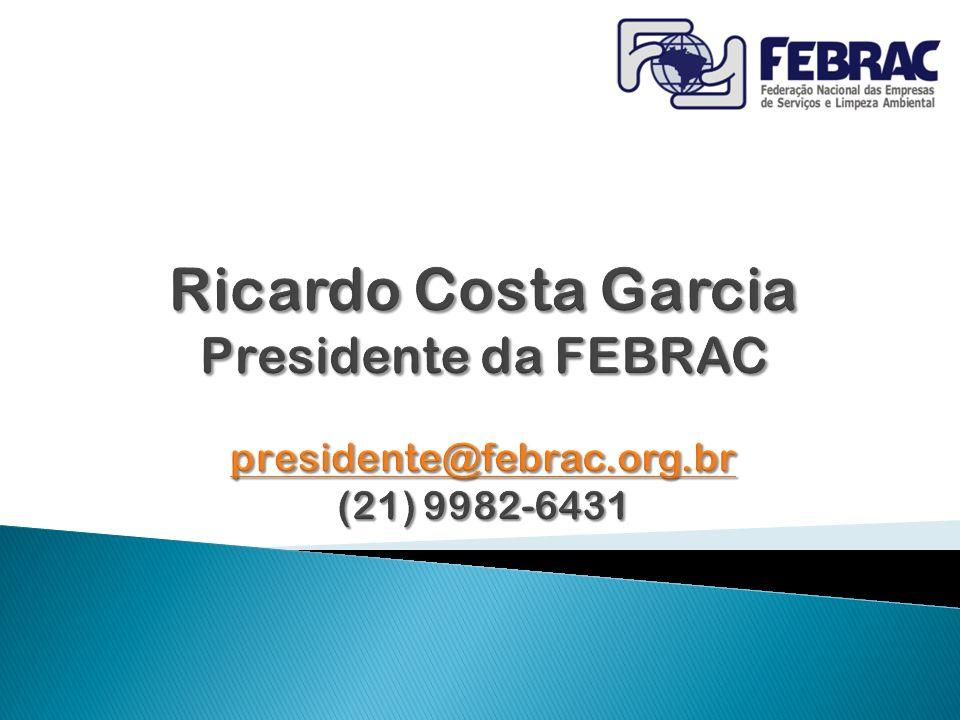 Ricardo Costa Garcia Presidente da FEBRAC presidente@febrac. org