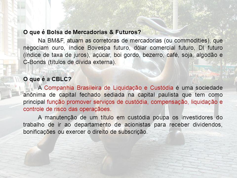 O que é Bolsa de Mercadorias & Futuros