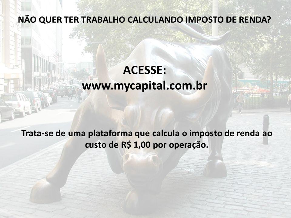 ACESSE: www.mycapital.com.br