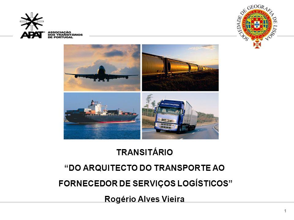 DO ARQUITECTO DO TRANSPORTE AO FORNECEDOR DE SERVIÇOS LOGÍSTICOS