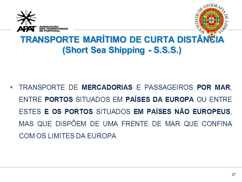 TRANSPORTE MARÍTIMO DE CURTA DISTÂNCIA (Short Sea Shipping - S.S.S.)