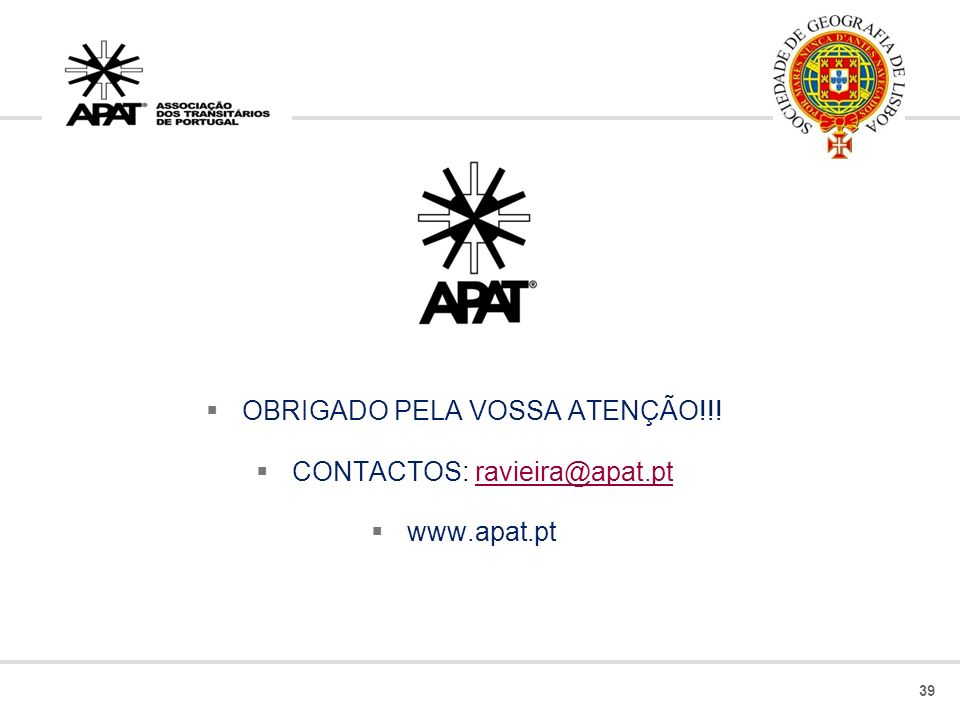 OBRIGADO PELA VOSSA ATENÇÃO!!! CONTACTOS: ravieira@apat.pt www.apat.pt