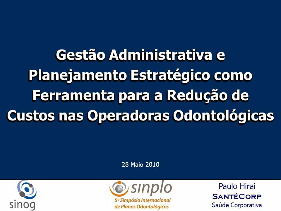 Gestão Administrativa e Planejamento Estratégico como Ferramenta para a Redução de Custos nas Operadoras Odontológicas