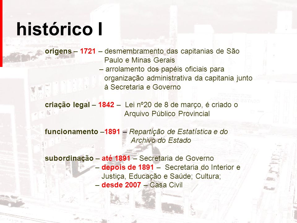histórico I origens – 1721 – desmembramento das capitanias de São Paulo e Minas Gerais.