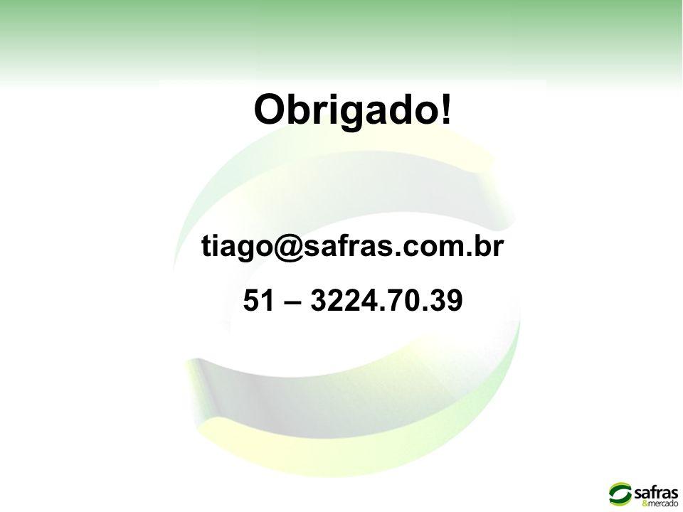 Obrigado! tiago@safras.com.br 51 – 3224.70.39