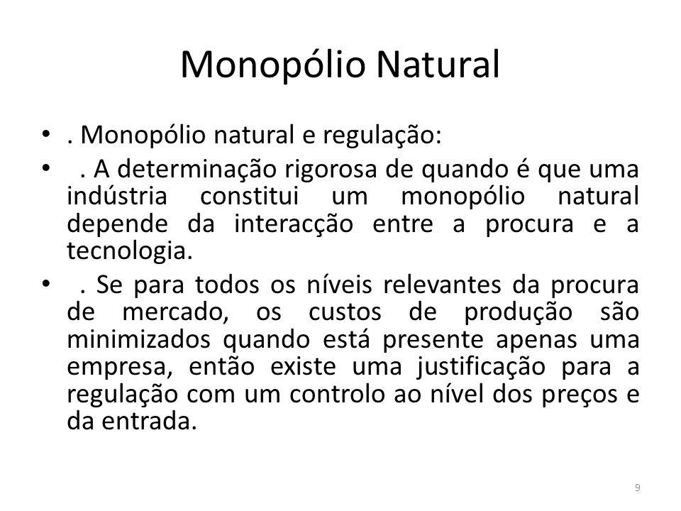 Monopólio Natural . Monopólio natural e regulação: