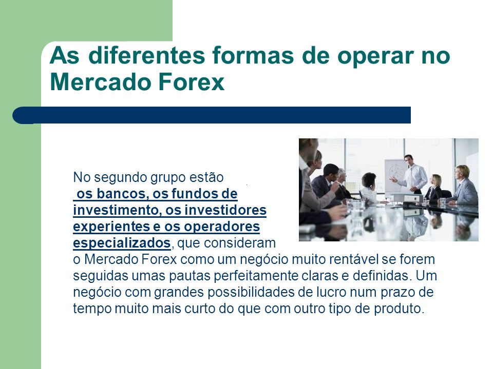 As diferentes formas de operar no Mercado Forex