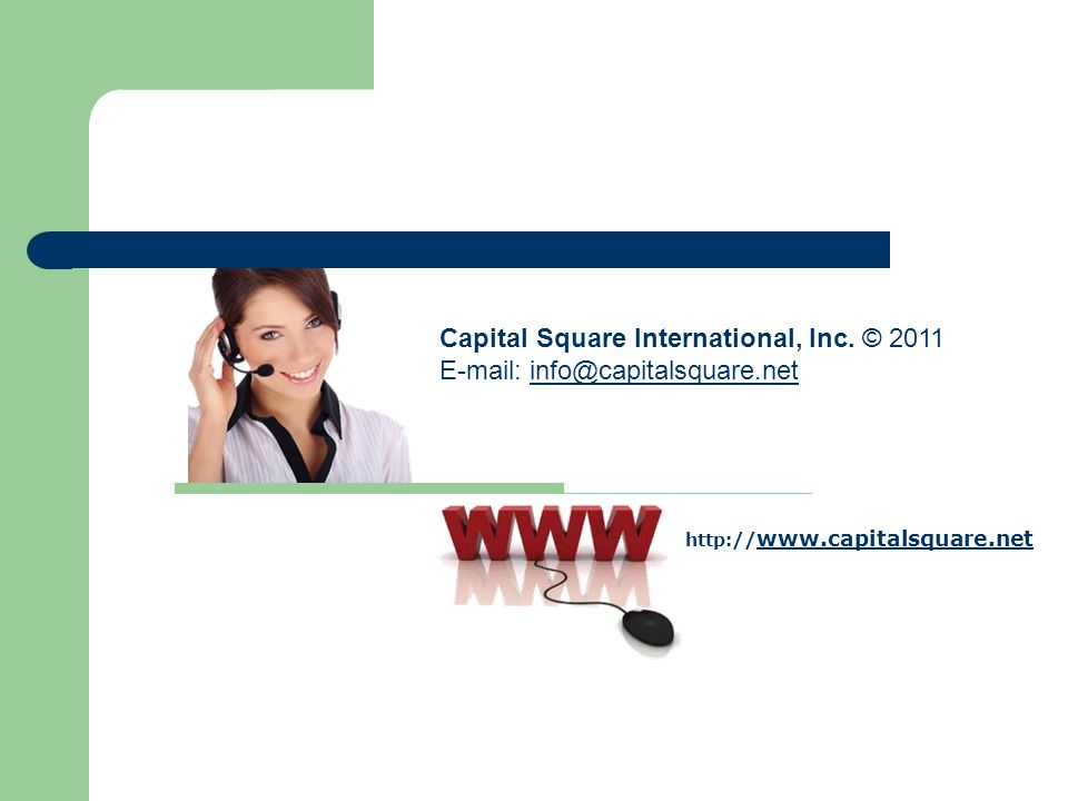 Capital Square International, Inc. © 2011 E-mail: info@capitalsquare